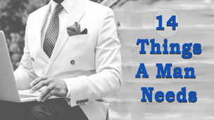 14 Things A Man Needs