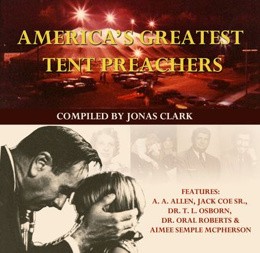 America's Greatest Tent Preachers