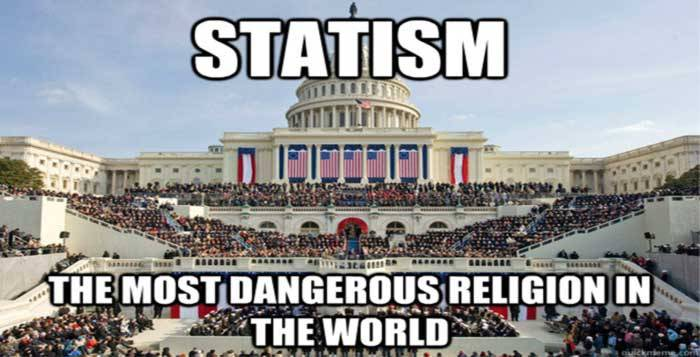 Statism most dangerous religion in the world