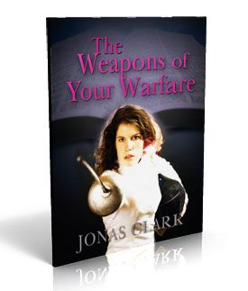Spiritual Warfare Weapons of Your Warfare