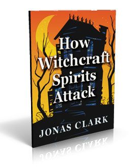 How Witchcraft Spirits Attack - ISBN: 1-886885-32-X